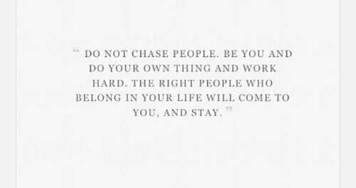 don't chase people quote